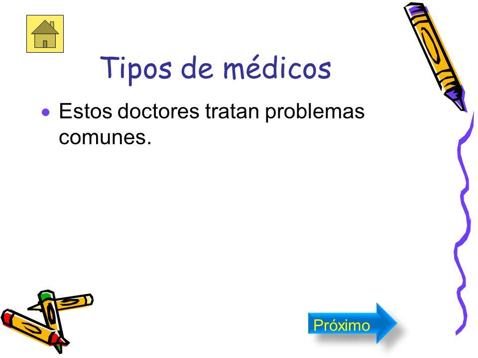 Tipos de médicos La familia y los internistas son a menudo los primeros doctores a quien uno va cuando está enfermos. Próximo