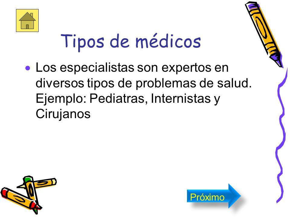 Tipos de médicos También envían a los pacientes a especialistas Próximo