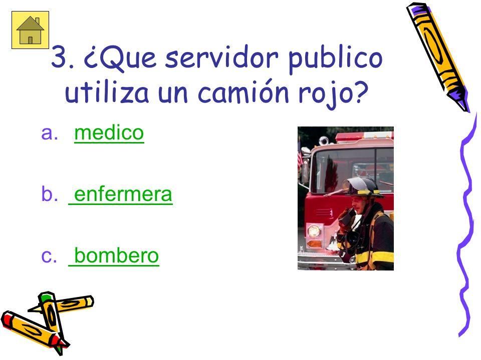 Incorrecto El bombero es el que trabaja en la estación de bomberos.