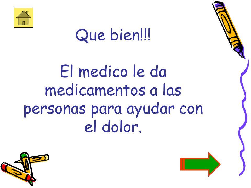 4. ¿Quien es la persona que receta medicamentos? a. policía policía b. bomberobombero c. medico medico