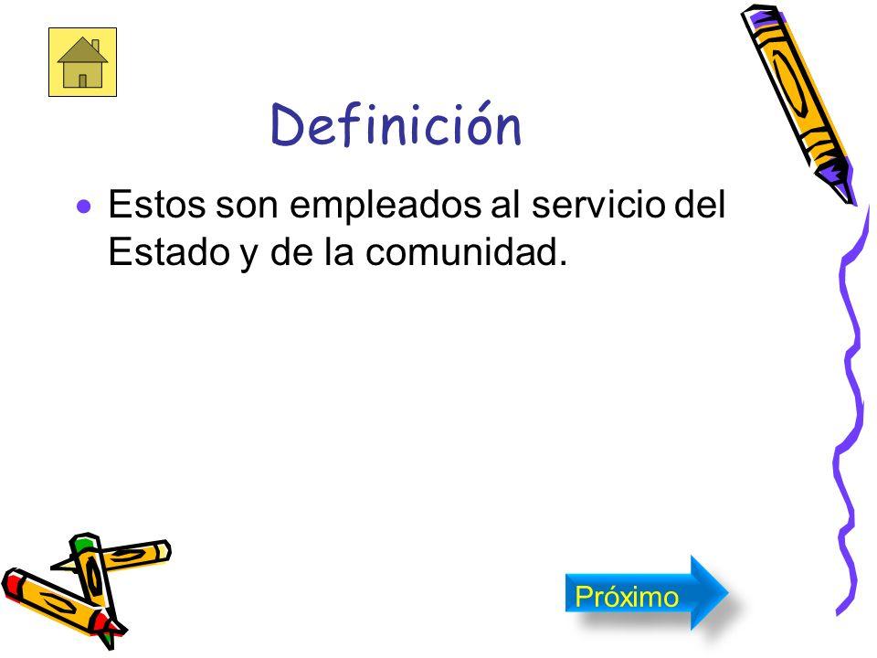 Definición Los servidores públicos son las personas que prestan sus servicios al Estado o a la administración publica. Próximo