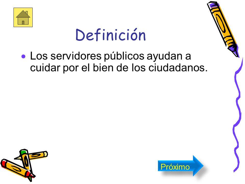 Definición Estos son empleados al servicio del Estado y de la comunidad. Próximo