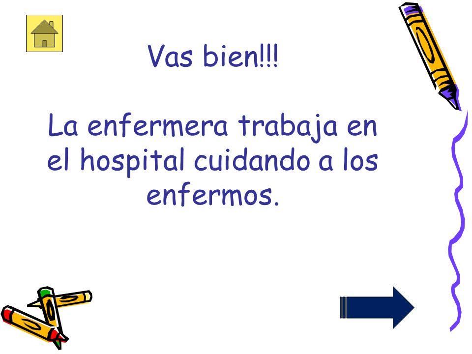 7. ¿Cual de los servidores públicos trabaja en un hospital? a.PolicíaPolicía b.EnfermeraEnfermera c.MaestroMaestro