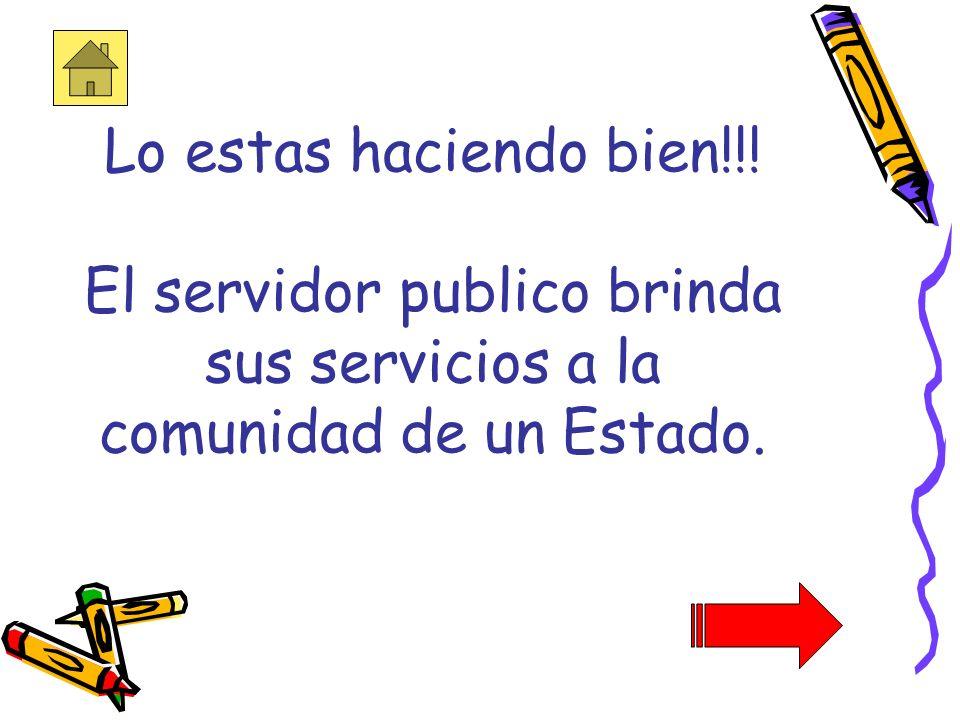 8. ¿Que es un servidor publico? a.Persona que presta un servicio privado.Persona que presta un servicio privado. b.Personas que prestan servicios al E