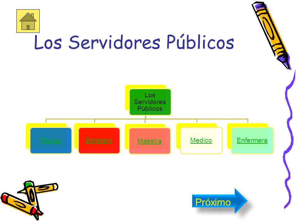 Definición Los servidores públicos ayudan a cuidar por el bien de los ciudadanos. Próximo