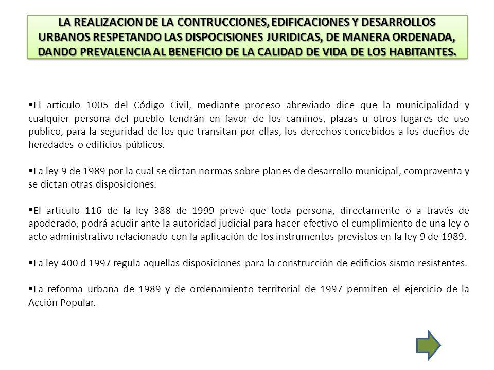 LA REALIZACION DE LA CONTRUCCIONES, EDIFICACIONES Y DESARROLLOS URBANOS RESPETANDO LAS DISPOCISIONES JURIDICAS, DE MANERA ORDENADA, DANDO PREVALENCIA