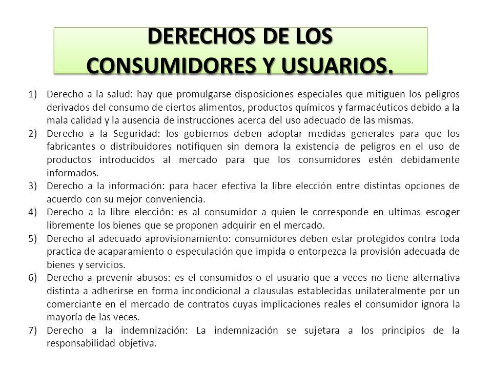 DERECHOS DE LOS CONSUMIDORES Y USUARIOS. 1)Derecho a la salud: hay que promulgarse disposiciones especiales que mitiguen los peligros derivados del co