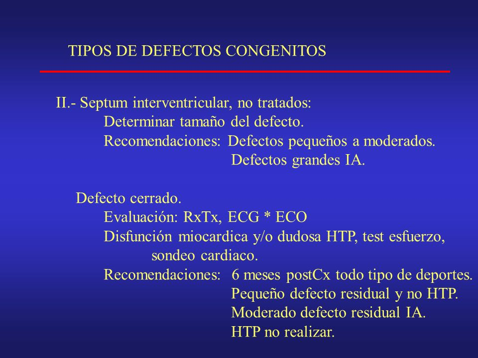 TIPOS DE DEFECTOS CONGENITOS II.- Septum interventricular, no tratados: Determinar tamaño del defecto.