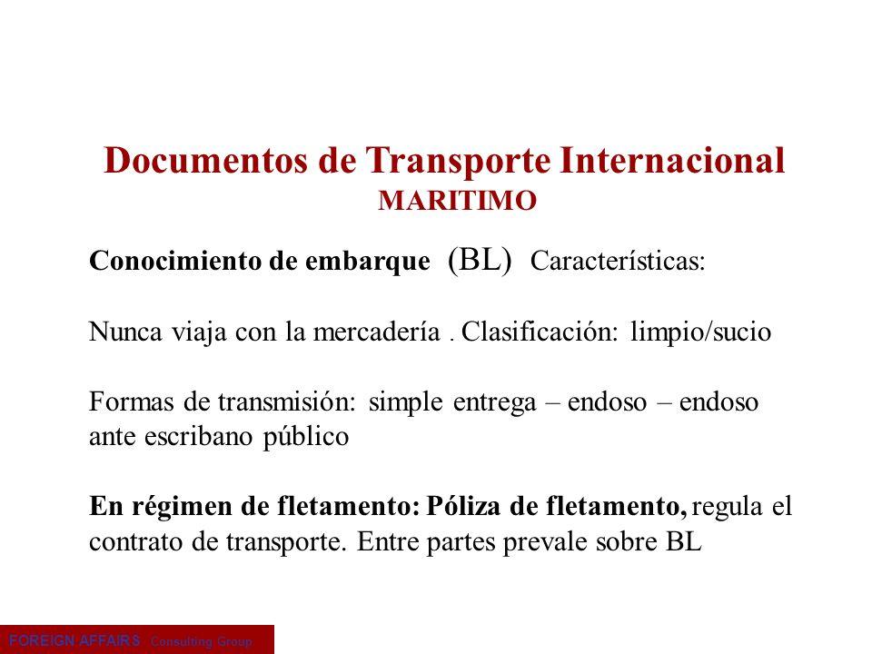 FOREIGN AFFAIRS Consulting Group Documentos de Transporte Internacional MARITIMO Conocimiento de embarque (BL) Características: Nunca viaja con la mer