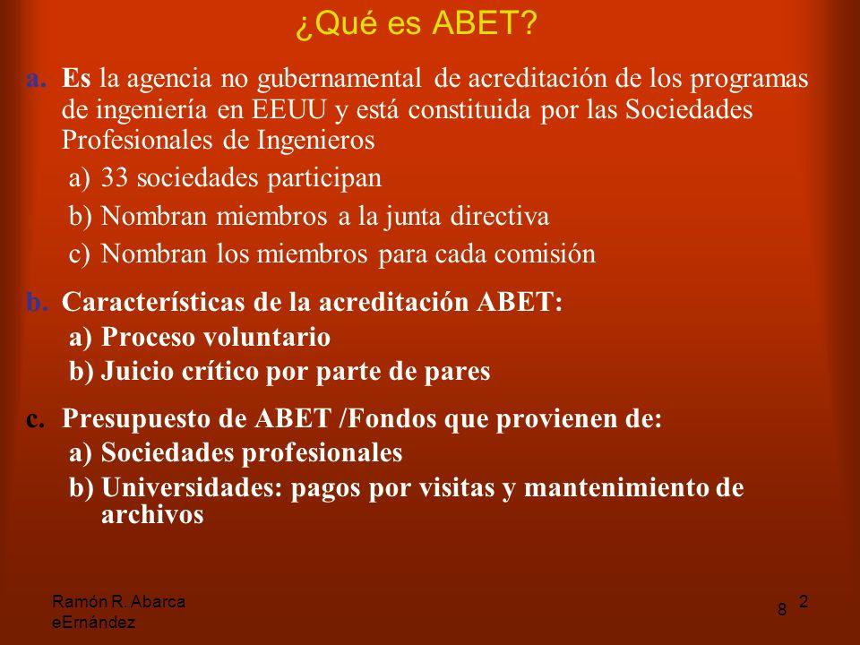 Ramón R. Abarca eErnández 2 8 ¿Qué es ABET.