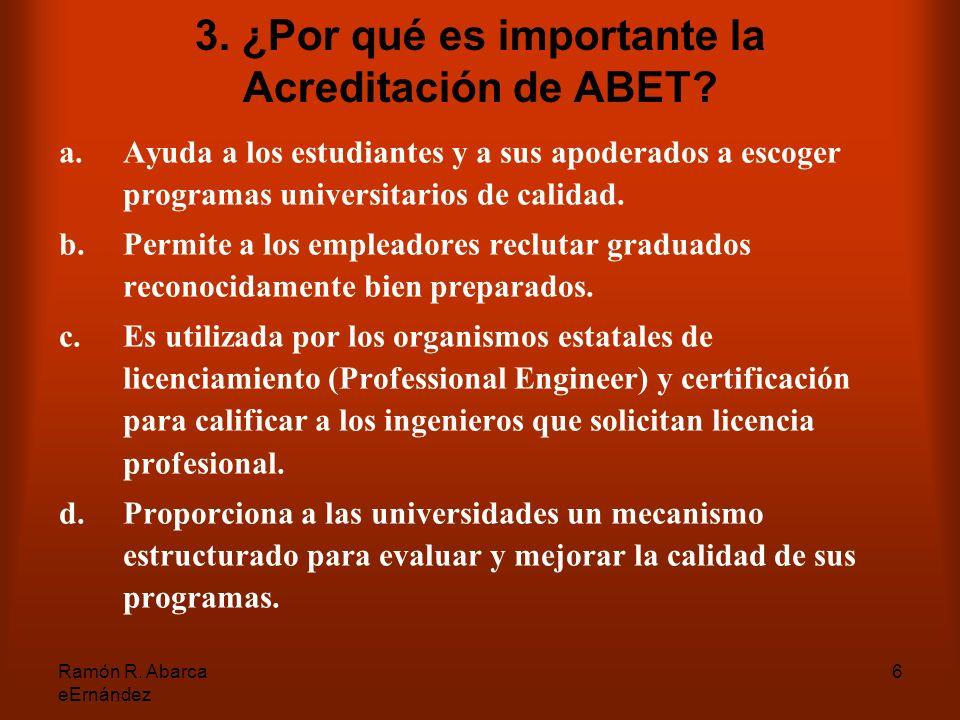 Ramón R. Abarca eErnández 6 3. ¿Por qué es importante la Acreditación de ABET.