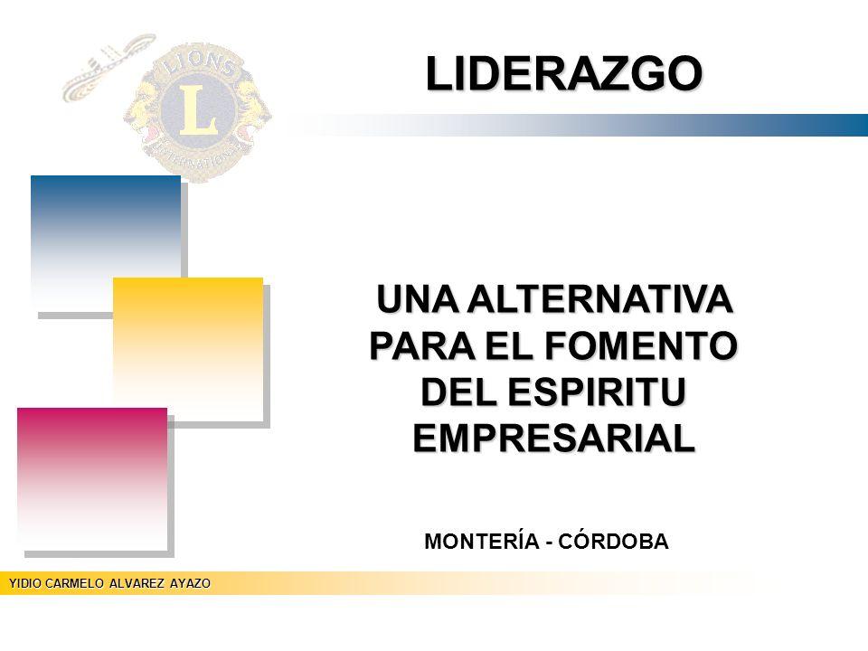 YIDIO CARMELO ALVAREZ AYAZO Persona capaz de influir en los demás Referente dentro de un grupo P.