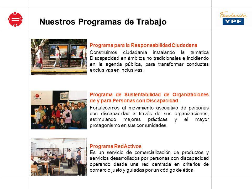 Programa para la Responsabilidad Ciudadana Construimos ciudadanía instalando la temática Discapacidad en ámbitos no tradicionales e incidiendo en la a