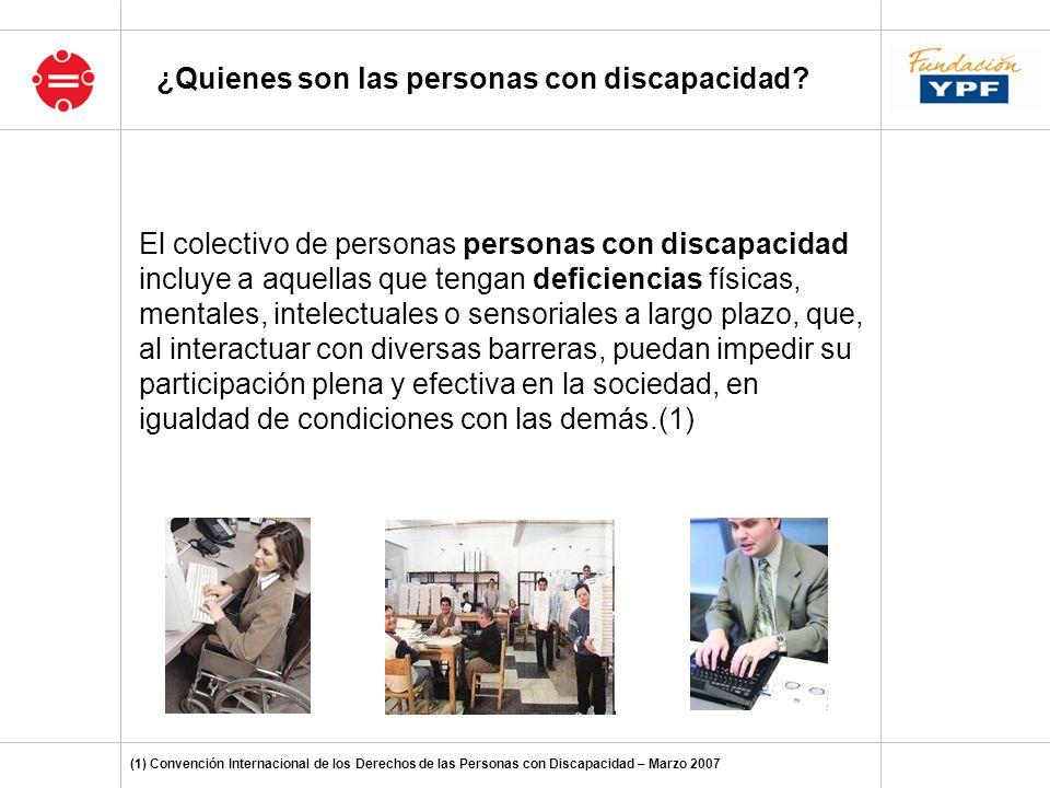¿Quienes son las personas con discapacidad? El colectivo de personas personas con discapacidad incluye a aquellas que tengan deficiencias físicas, men