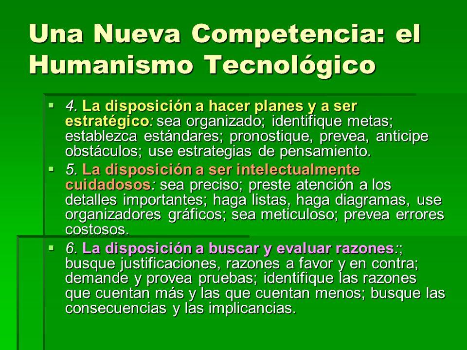Una Nueva Competencia: el Humanismo Tecnológico 4. La disposición a hacer planes y a ser estratégico: sea organizado; identifique metas; establezca es