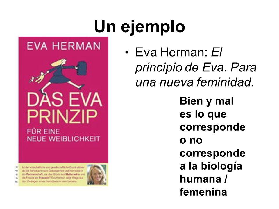 Un ejemplo Eva Herman: El principio de Eva. Para una nueva feminidad.