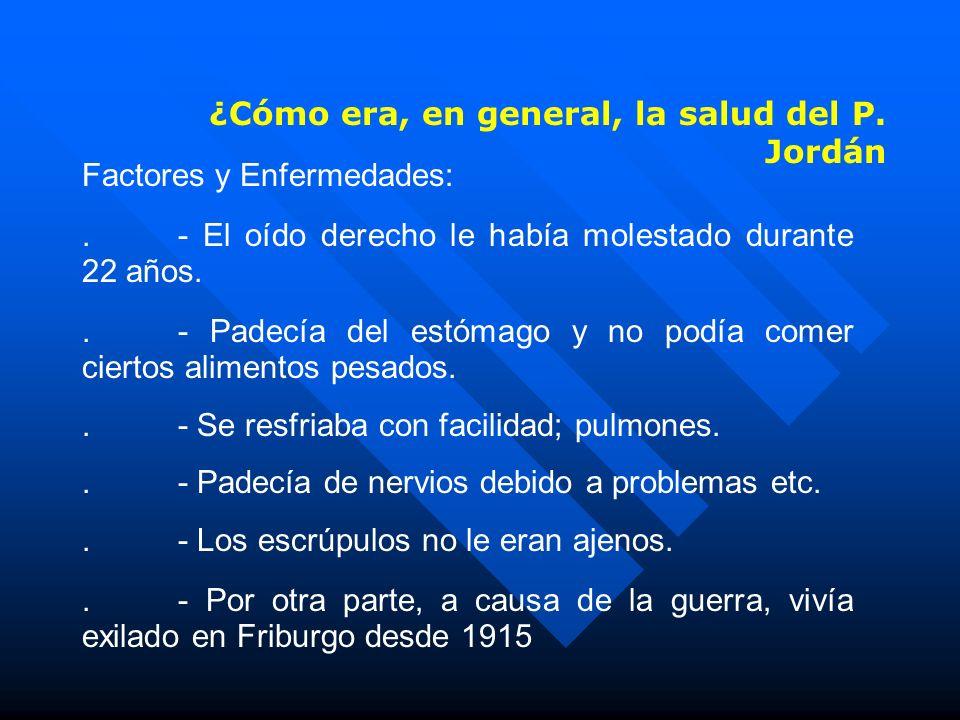 ¿Cómo era, en general, la salud del P.Jordán Factores y Enfermedades:.