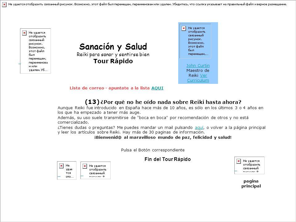 Sanación y Salud Reiki para sanar y sentirse bien Tour Rápido John Curtin Maestro de Reiki Ver Curriculum John CurtinVer Curriculum Lista de correo -