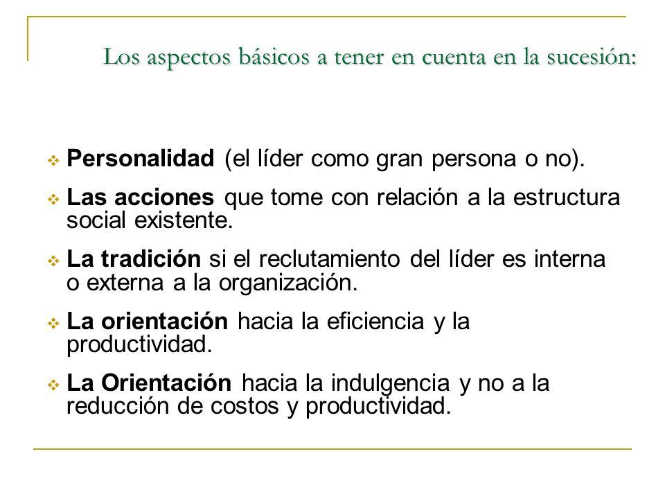 Los aspectos básicos a tener en cuenta en la sucesión: Personalidad (el líder como gran persona o no).