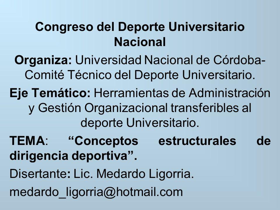 Congreso del Deporte Universitario Nacional Organiza: Universidad Nacional de Córdoba- Comité Técnico del Deporte Universitario.