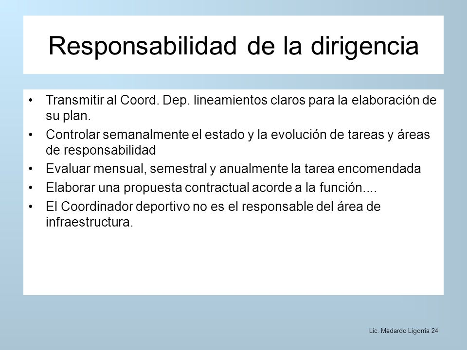Responsabilidad de la dirigencia Transmitir al Coord.