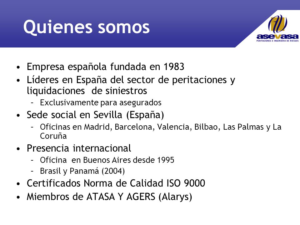Servicios Ofrecidos Peritaciones –Para Asegurados exclusivamente en España Daños materiales, Pérdida de Beneficios y R.C.