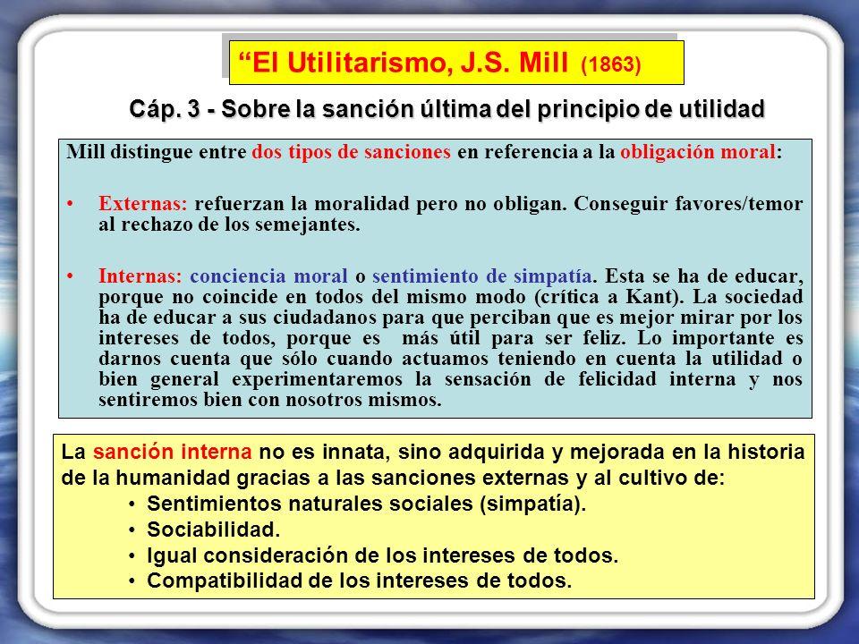 Mill distingue entre dos tipos de sanciones en referencia a la obligación moral: Externas: refuerzan la moralidad pero no obligan.