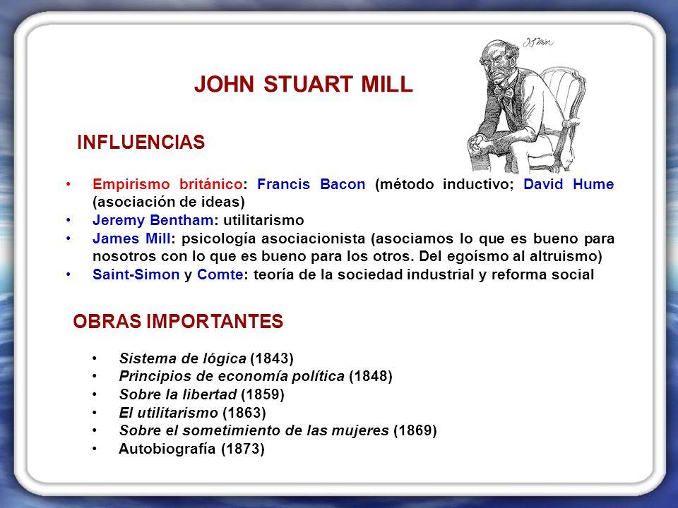 Empirismo británico: Francis Bacon (método inductivo; David Hume (asociación de ideas) Jeremy Bentham: utilitarismo James Mill: psicología asociacionista (asociamos lo que es bueno para nosotros con lo que es bueno para los otros.