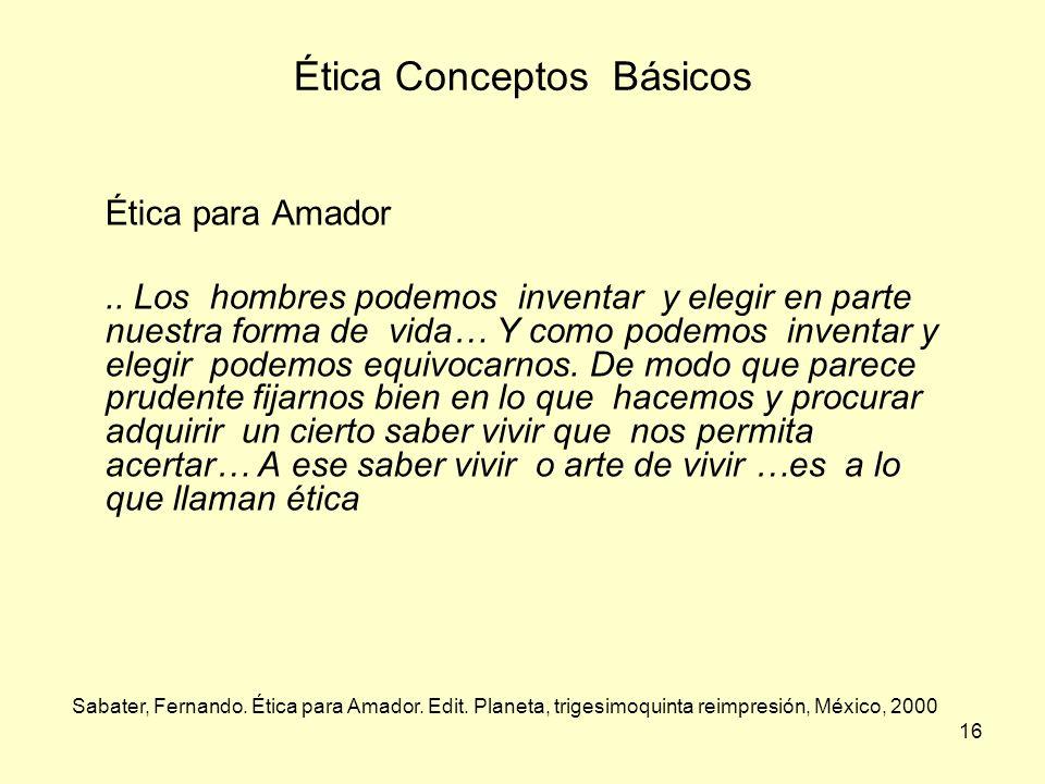 16 Ética Conceptos Básicos Sabater, Fernando. Ética para Amador.