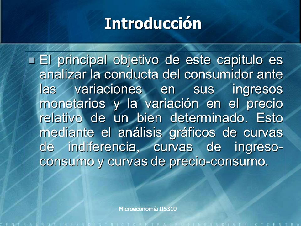 Microeconomía IIS310 Curva de precio-consumo Es el trazado de combinaciones óptimas de consumo para los bienes X e Y y que el consumidor escogería cuando el precio relativo de los bienes cambian, mientras que el nivel de ingreso monetario,M, permanece constante.