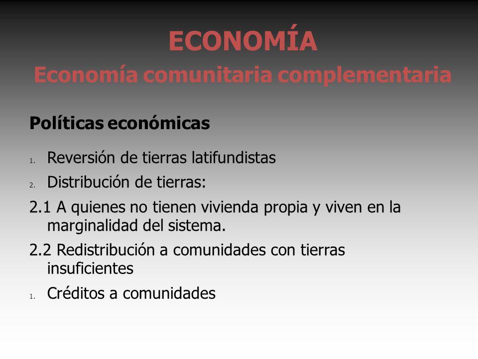 ECONOMÍA Economía comunitaria complementaria Políticas económicas 1.