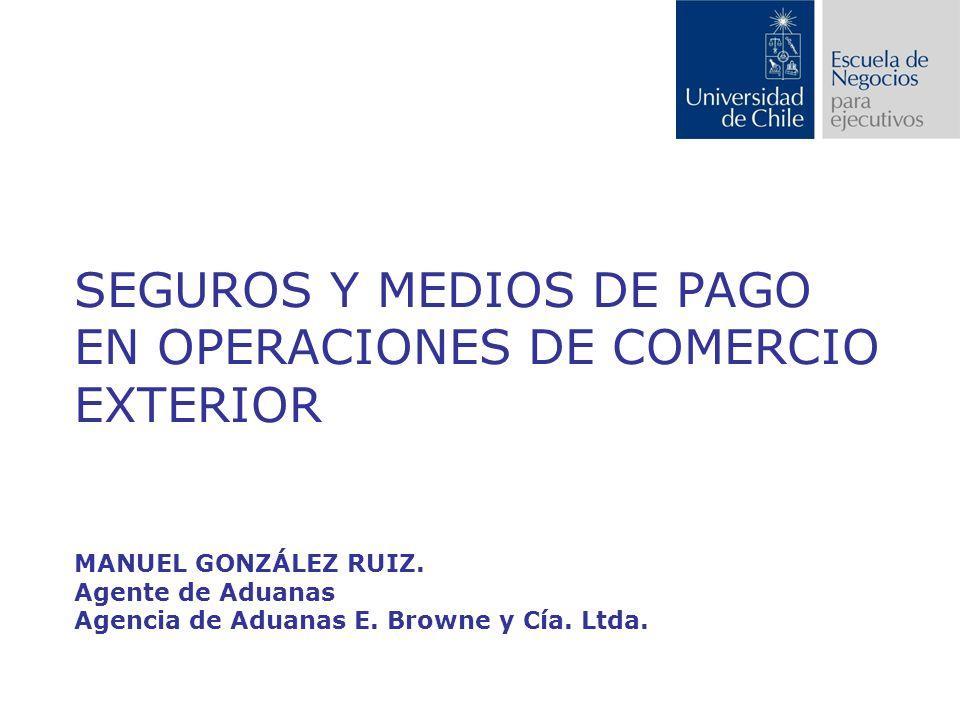 SEGUROS Y MEDIOS DE PAGO EN OPERACIONES DE COMERCIO EXTERIOR MANUEL GONZÁLEZ RUIZ.