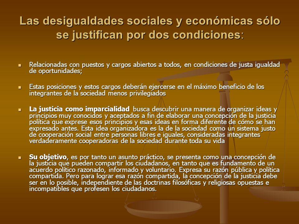 Las desigualdades sociales y económicas sólo se justifican por dos condiciones: Relacionadas con puestos y cargos abiertos a todos, en condiciones de