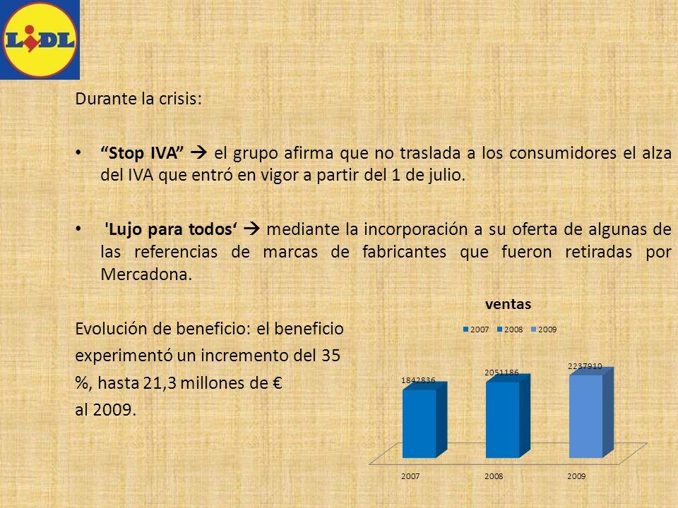 Durante la crisis: Stop IVA el grupo afirma que no traslada a los consumidores el alza del IVA que entró en vigor a partir del 1 de julio. 'Lujo para