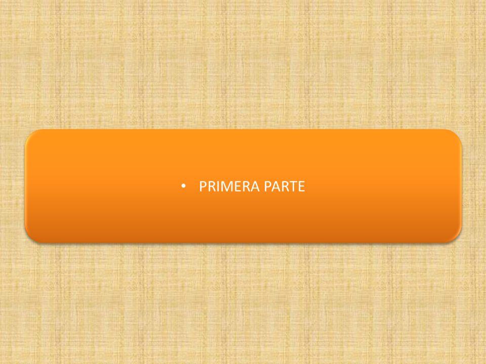 PRIMERA PARTE
