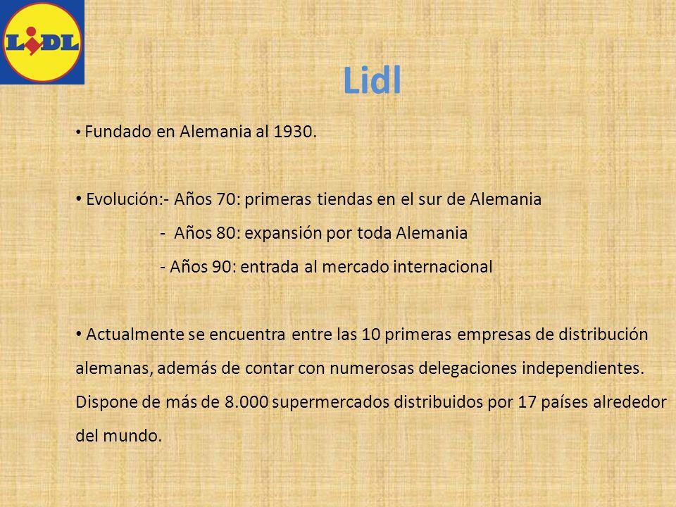 Lidl Fundado en Alemania al 1930.