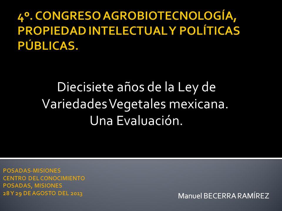 Manuel BECERRA RAMÍREZ POSADAS-MISIONES CENTRO DEL CONOCIMIENTO POSADAS, MISIONES 28 Y 29 DE AGOSTO DEL 2013 Diecisiete años de la Ley de Variedades V