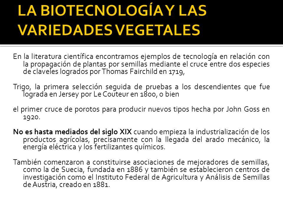 En la literatura científica encontramos ejemplos de tecnología en relación con la propagación de plantas por semillas mediante el cruce entre dos espe