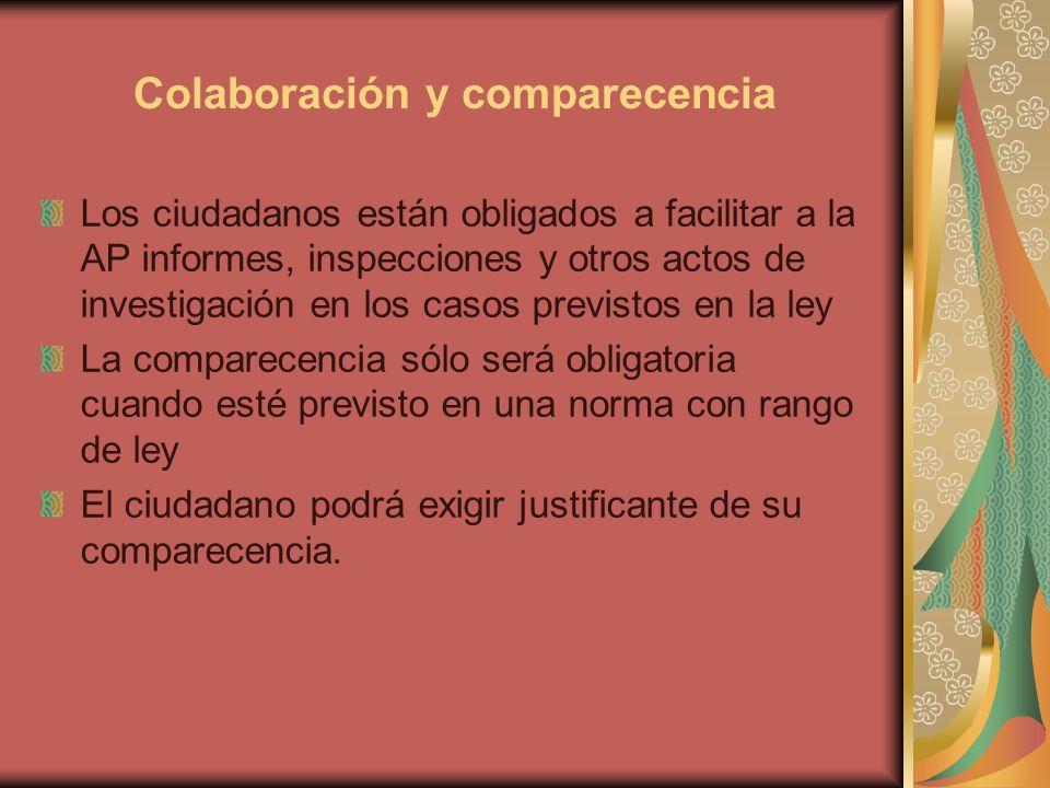 Colaboración y comparecencia Los ciudadanos están obligados a facilitar a la AP informes, inspecciones y otros actos de investigación en los casos pre