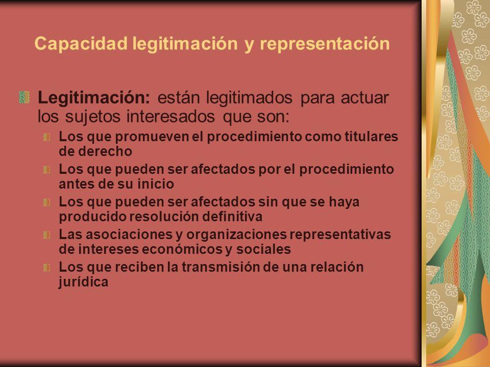 Capacidad legitimación y representación Legitimación: están legitimados para actuar los sujetos interesados que son: Los que promueven el procedimient