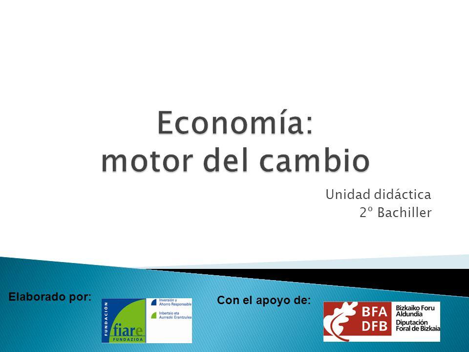 Unidad didáctica 2º Bachiller Elaborado por: Con el apoyo de: