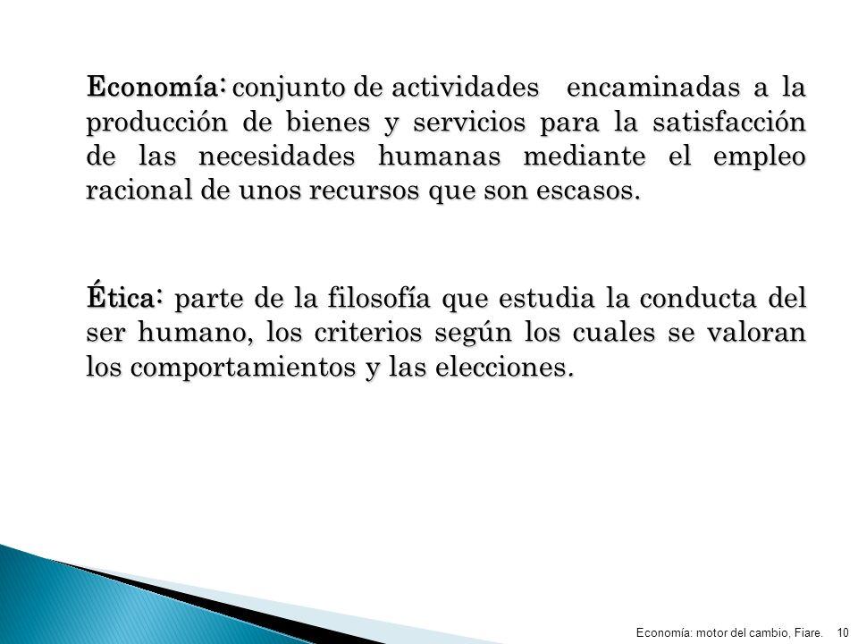 Economía: conjunto de actividades encaminadas a la producción de bienes y servicios para la satisfacción de las necesidades humanas mediante el empleo racional de unos recursos que son escasos.