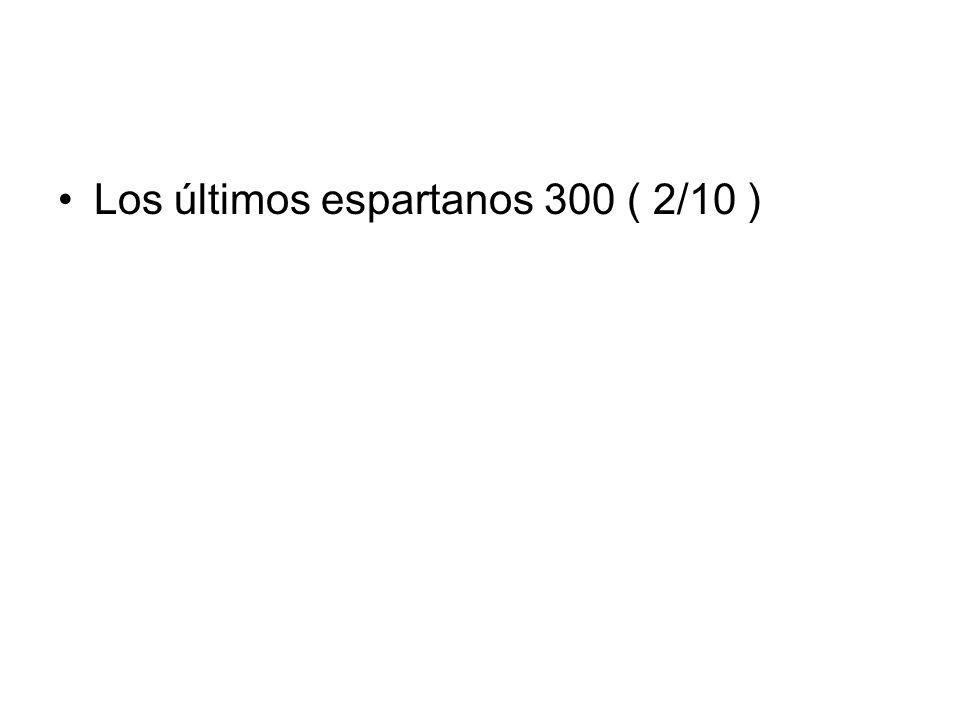 Los últimos espartanos 300 ( 2/10 )