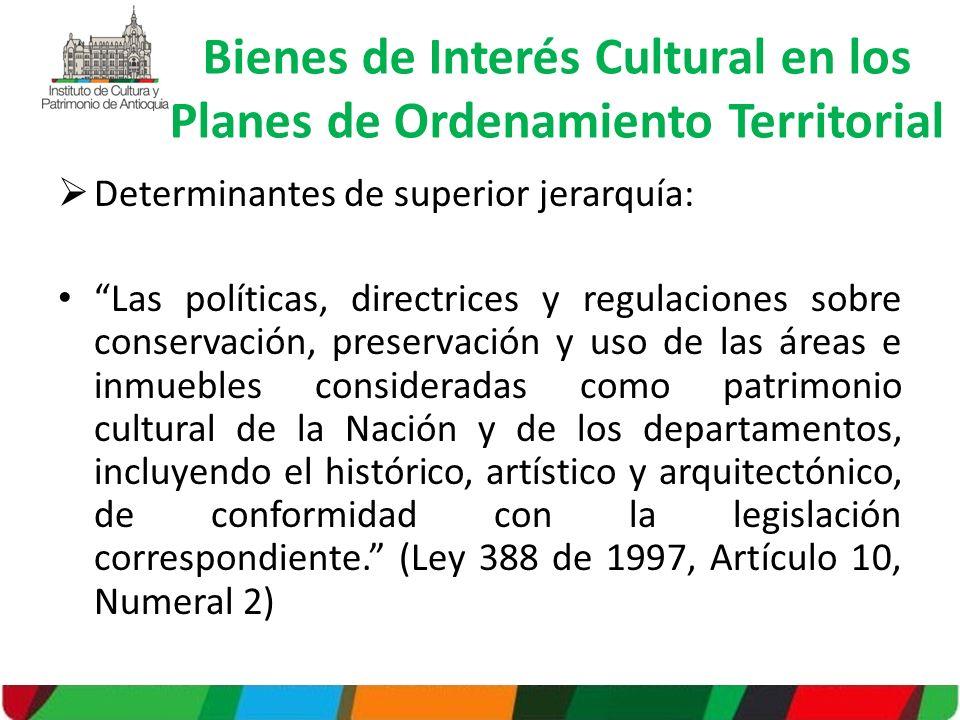Determinantes de superior jerarquía: Las políticas, directrices y regulaciones sobre conservación, preservación y uso de las áreas e inmuebles conside