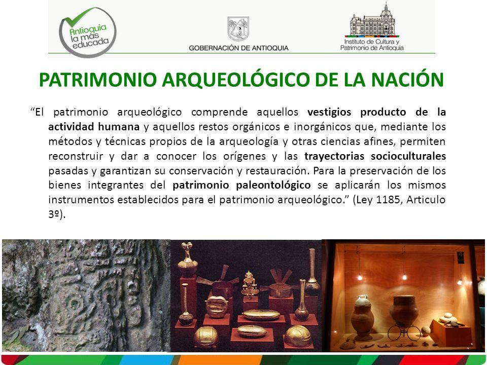 El patrimonio arqueológico comprende aquellos vestigios producto de la actividad humana y aquellos restos orgánicos e inorgánicos que, mediante los mé