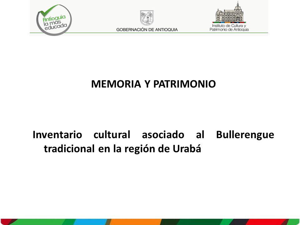 MEMORIA Y PATRIMONIO Inventario cultural asociado al Bullerengue tradicional en la región de Urabá