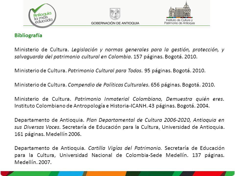 Bibliografía Ministerio de Cultura. Legislación y normas generales para la gestión, protección, y salvaguarda del patrimonio cultural en Colombia. 157