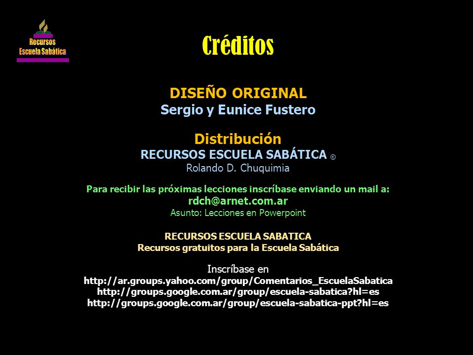 DISEÑO ORIGINAL Sergio y Eunice Fustero Distribución RECURSOS ESCUELA SABÁTICA © Rolando D.