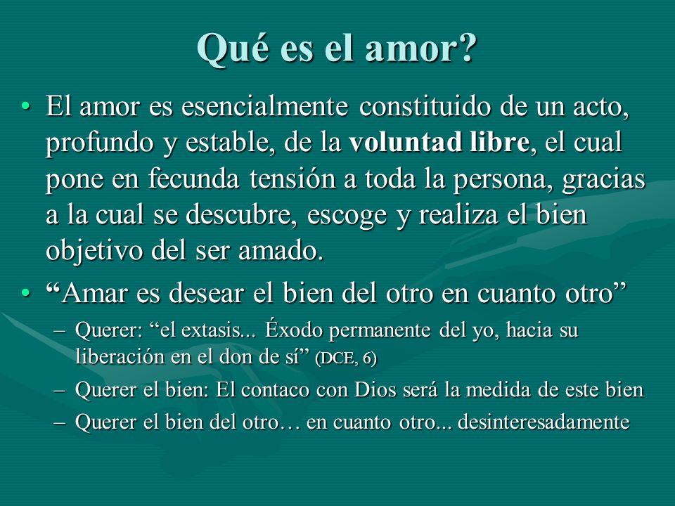 Qué es el amor? El amor es esencialmente constituido de un acto, profundo y estable, de la voluntad libre, el cual pone en fecunda tensión a toda la p