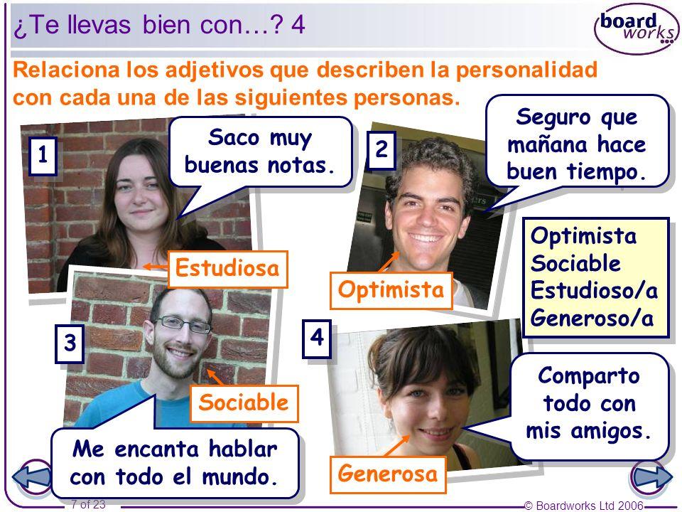 © Boardworks Ltd 2006 8 of 23 ¿Te llevas bien con….